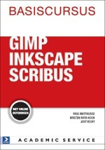 De cover van het boek Basiscursus GIMP, Inkscape en Scribus